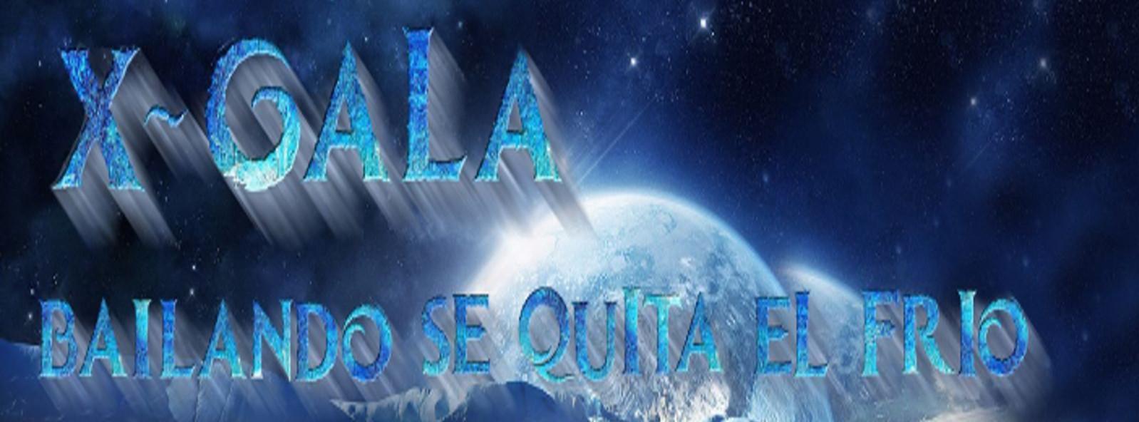 """X GALA """"BAILANDO SE QUITA EL FRÍO"""""""