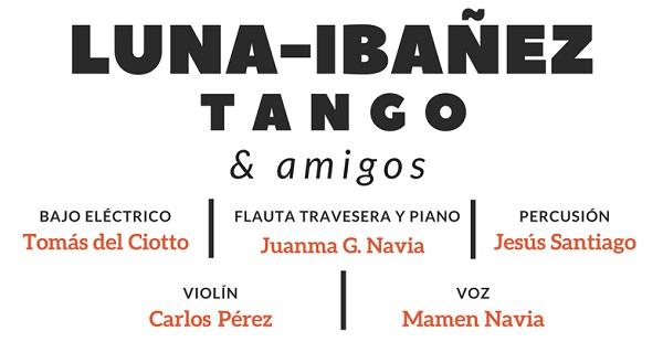 LUNA-IBÁÑEZ TANGO & amigos
