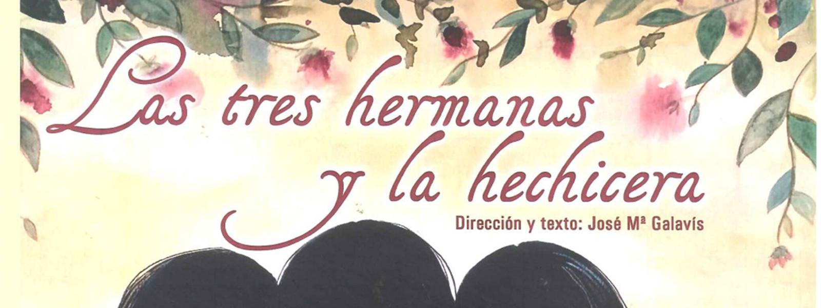 LAS TRES HERMANAS Y LA HECHICERA