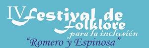 """IV FESTIVAL DE FOLKLORE PARA LA INCLUSIÓN """"MONTERO Y ESPINOSA"""""""